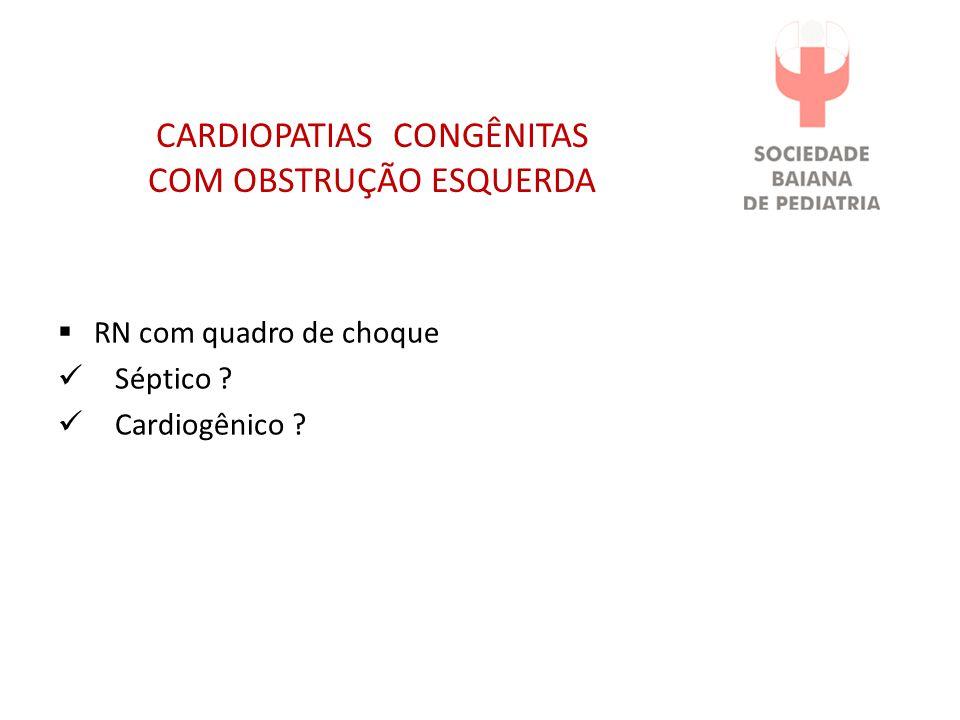 CARDIOPATIAS CONGÊNITAS COM OBSTRUÇÃO ESQUERDA