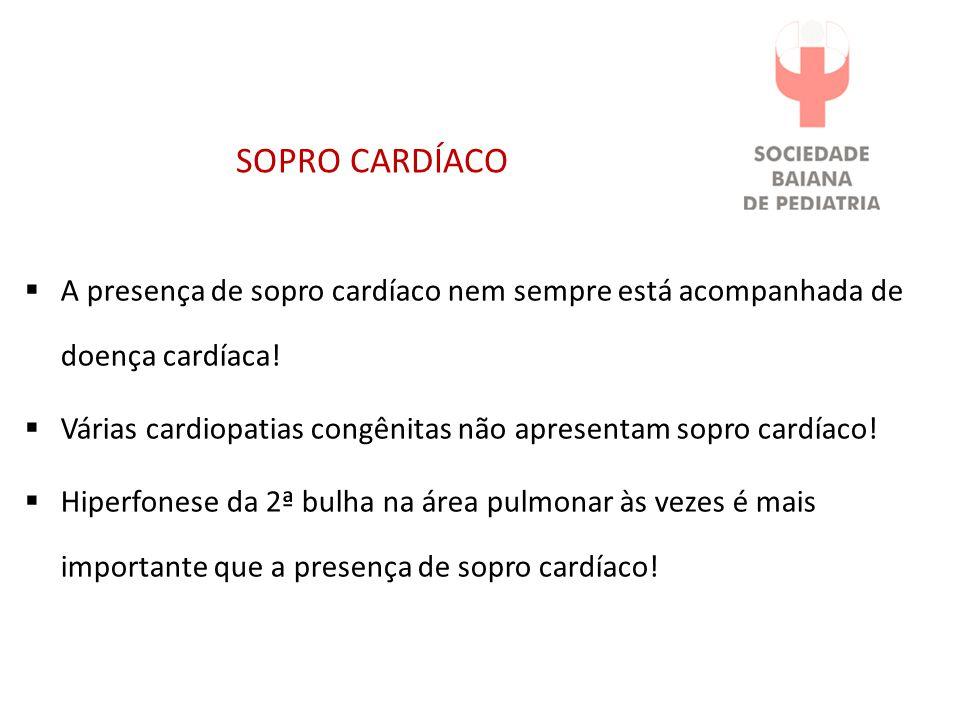SOPRO CARDÍACO A presença de sopro cardíaco nem sempre está acompanhada de doença cardíaca!