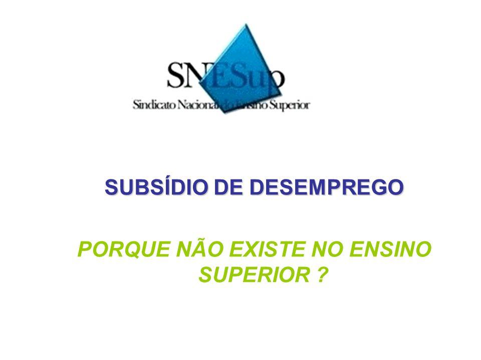 SUBSÍDIO DE DESEMPREGO PORQUE NÃO EXISTE NO ENSINO SUPERIOR