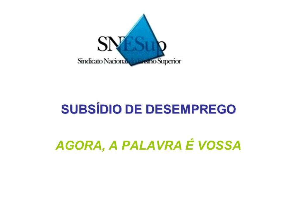 SUBSÍDIO DE DESEMPREGO