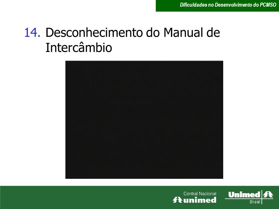 Desconhecimento do Manual de Intercâmbio