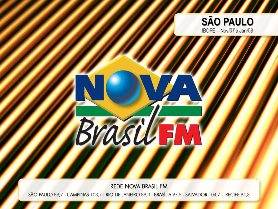 SÃO PAULO IBOPE – Nov/07 a Jan/08