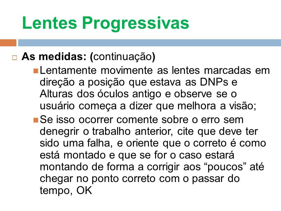 Lentes Progressivas As medidas: (continuação)