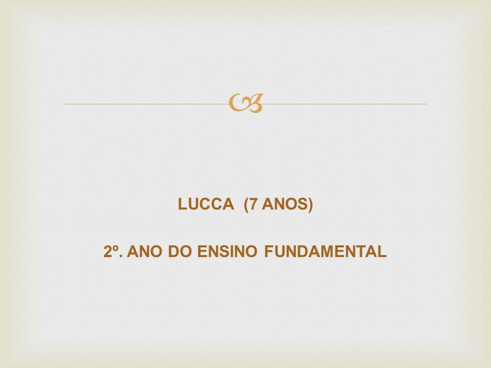 LUCCA (7 ANOS) 2º. ANO DO ENSINO FUNDAMENTAL