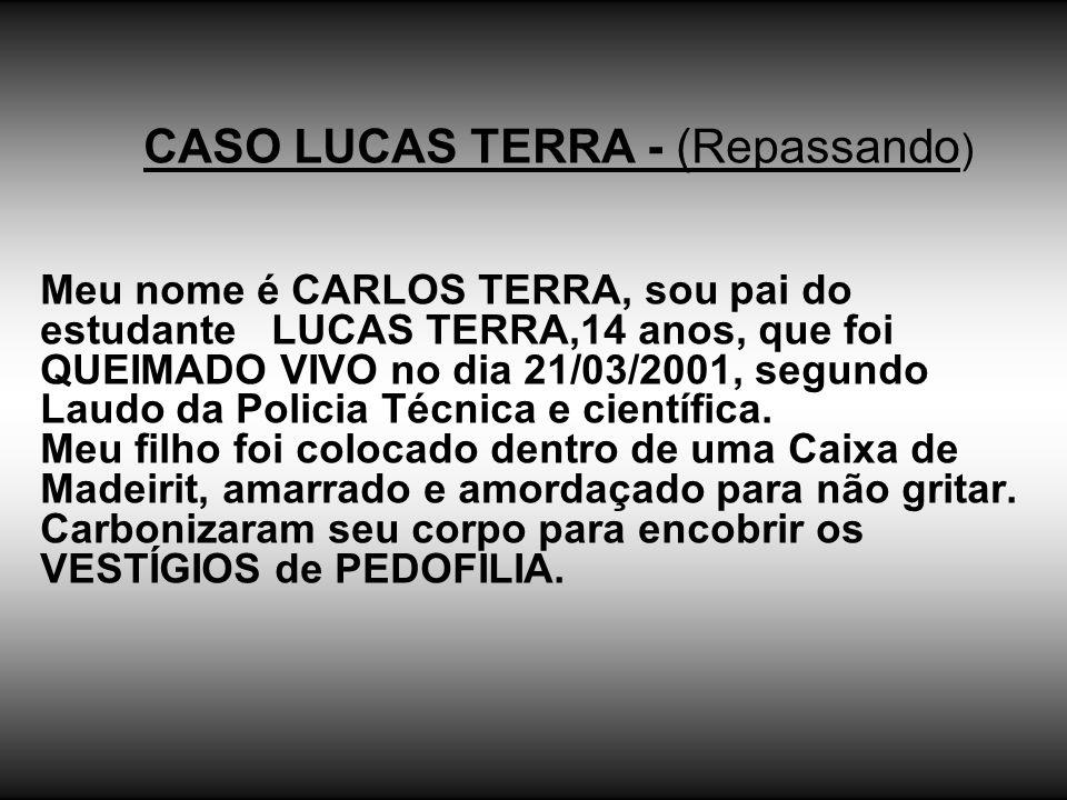 CASO LUCAS TERRA - (Repassando)