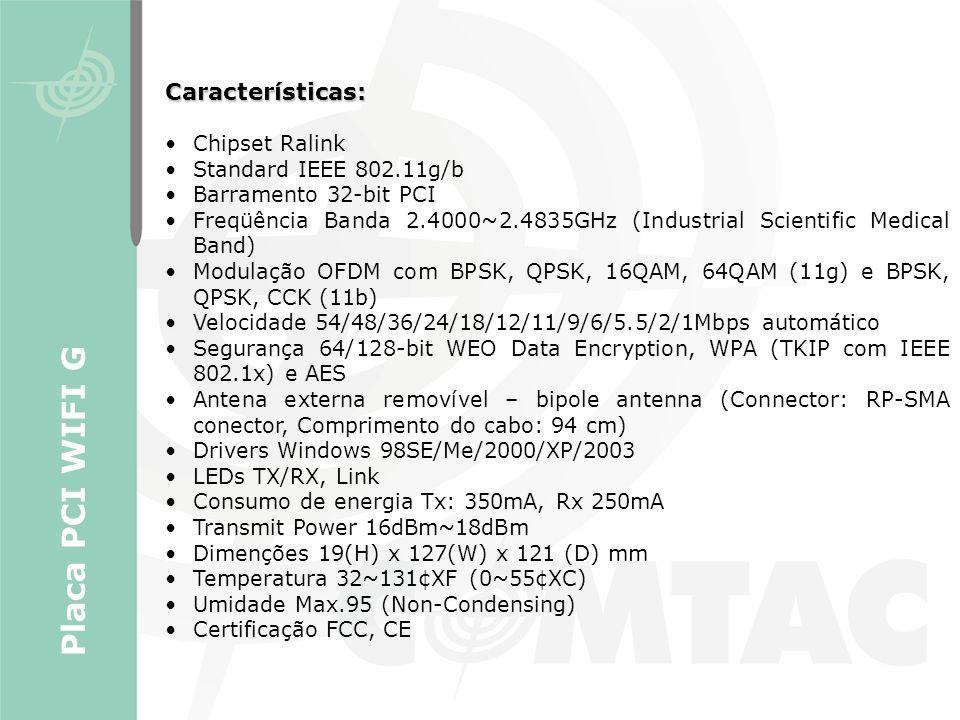 Placa PCI WIFI G Características: Chipset Ralink