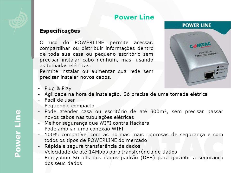 Power Line Power Line Especificações