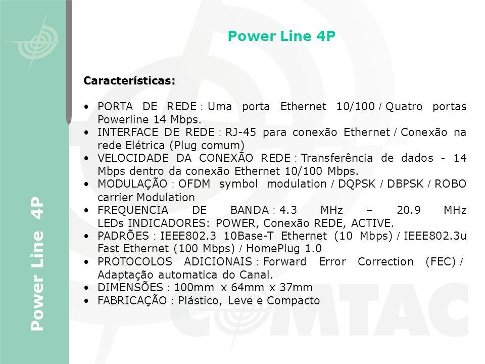 Power Line 4P Power Line 4P Características: