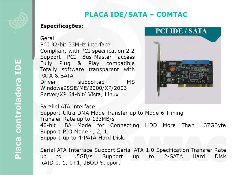 PLACA IDE/SATA – COMTAC