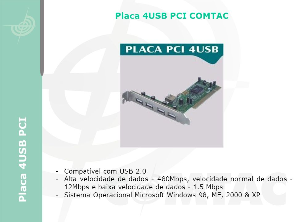 Placa 4USB PCI Placa 4USB PCI COMTAC Compatível com USB 2.0