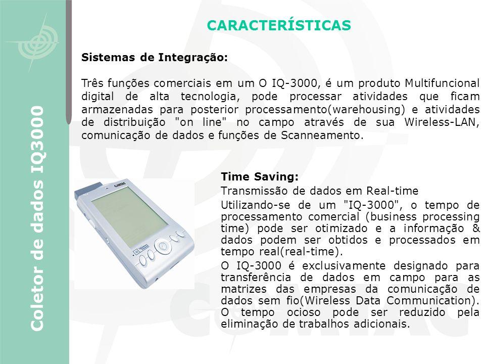 Coletor de dados IQ3000 CARACTERÍSTICAS Sistemas de Integração: