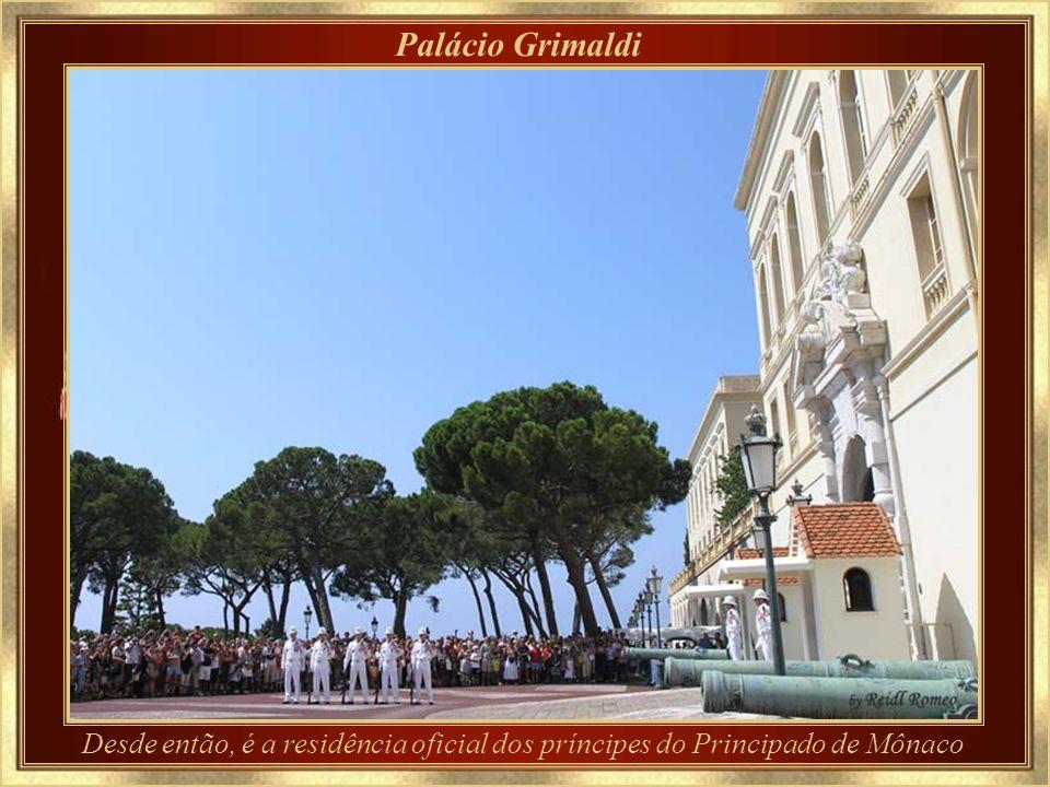 Palácio Grimaldi Desde então, é a residência oficial dos príncipes do Principado de Mônaco