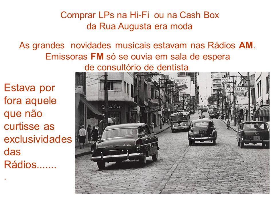 Comprar LPs na Hi-Fi ou na Cash Box da Rua Augusta era moda