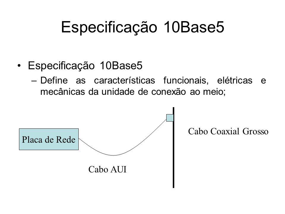 Especificação 10Base5 Especificação 10Base5