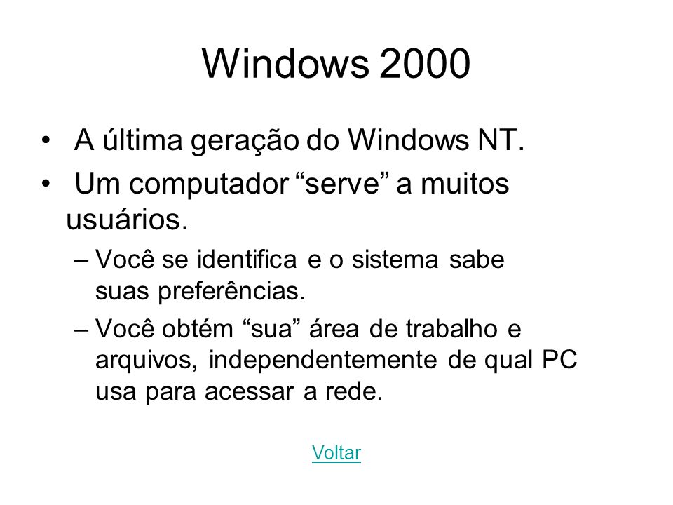 Windows 2000 A última geração do Windows NT.