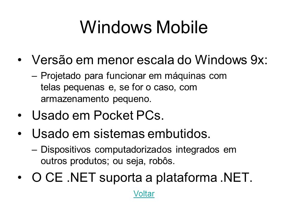 Windows Mobile Versão em menor escala do Windows 9x: