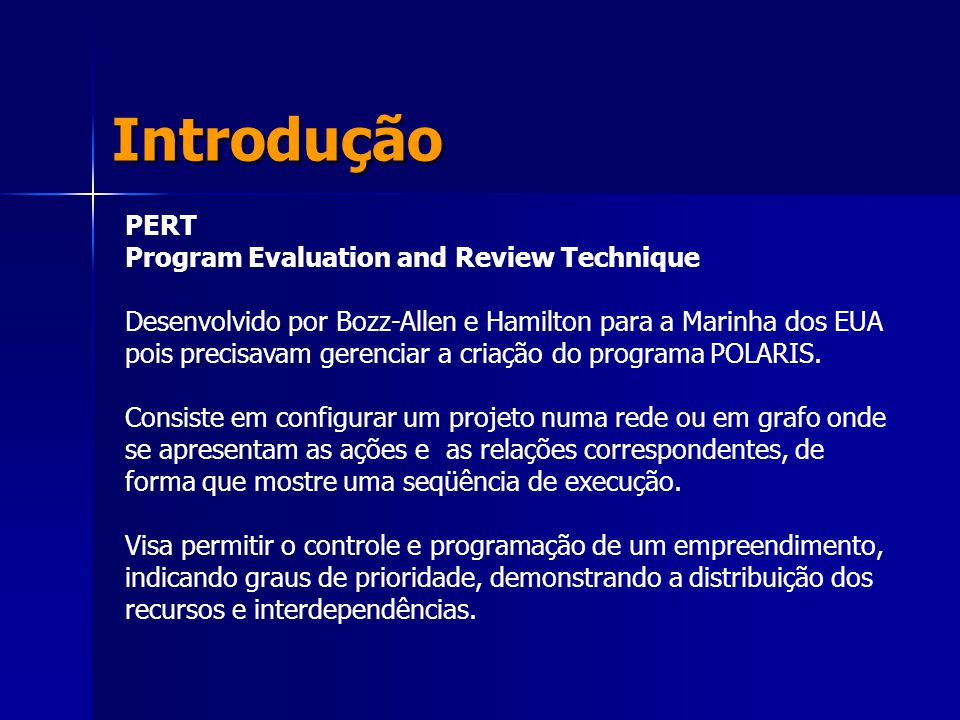 Introdução PERT Program Evaluation and Review Technique