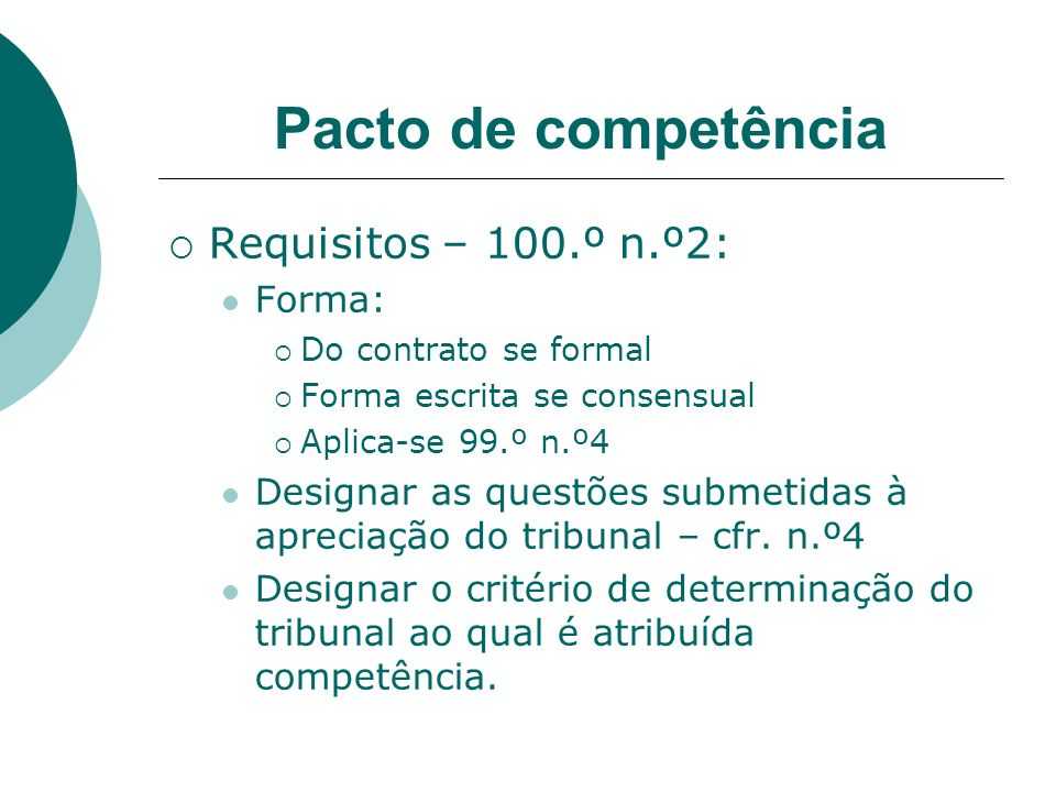 Pacto de competência Requisitos – 100.º n.º2: Forma: