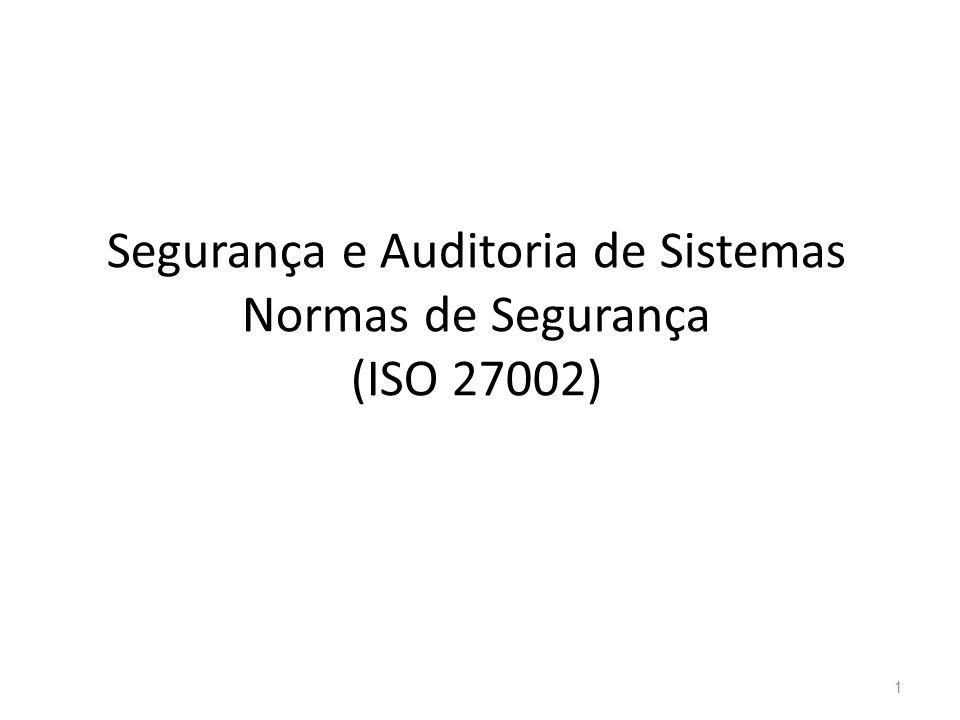 Segurança e Auditoria de Sistemas Normas de Segurança (ISO 27002)