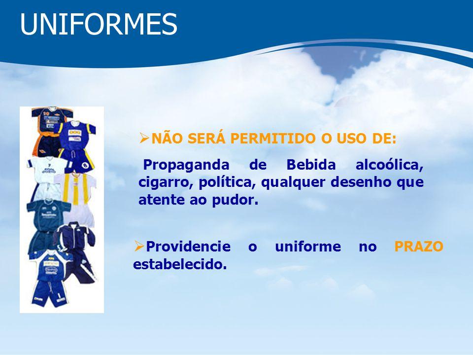 UNIFORMES NÃO SERÁ PERMITIDO O USO DE: