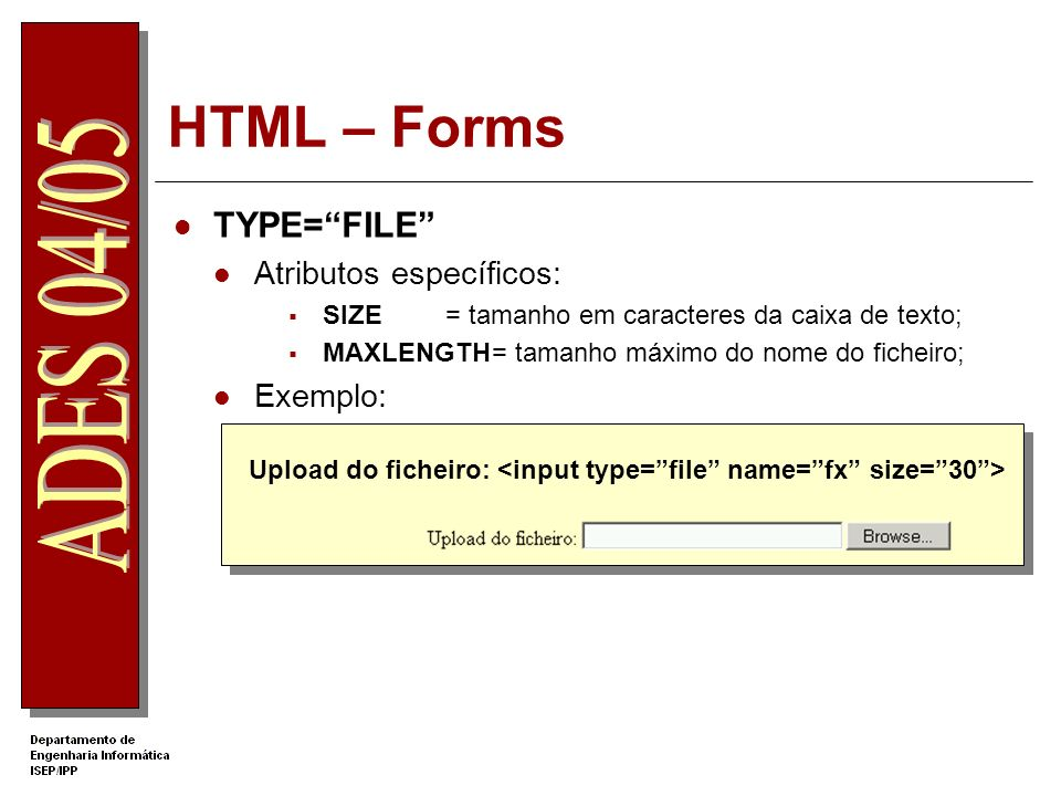 HTML – Forms TYPE= FILE Atributos específicos: Exemplo: