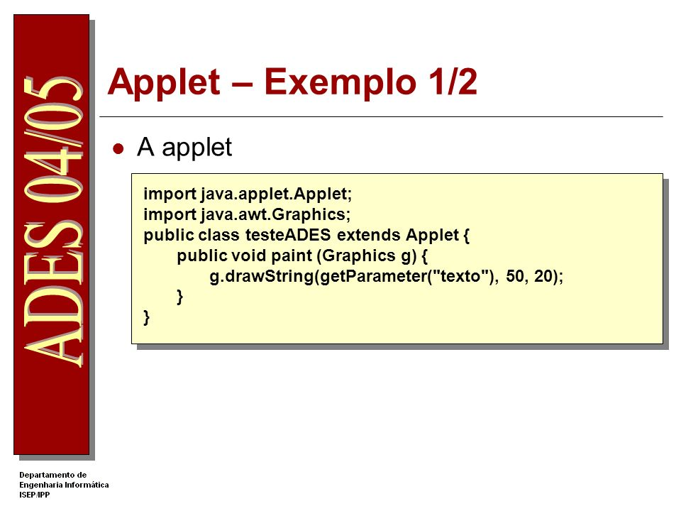 Applet – Exemplo 1/2 A applet import java.applet.Applet;
