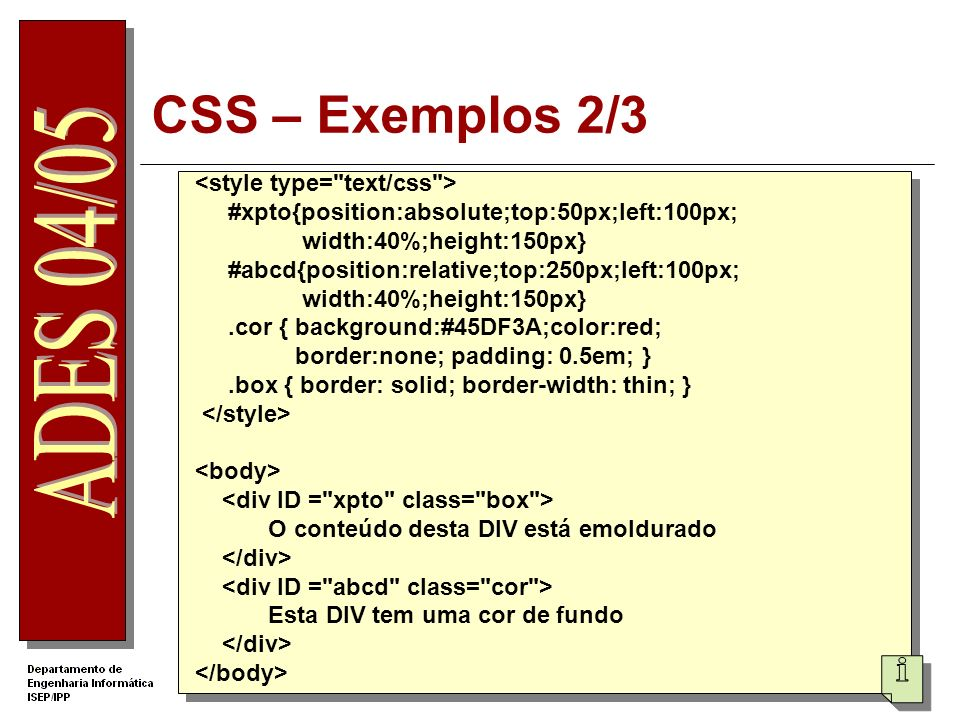 CSS – Exemplos 2/3 <style type= text/css >