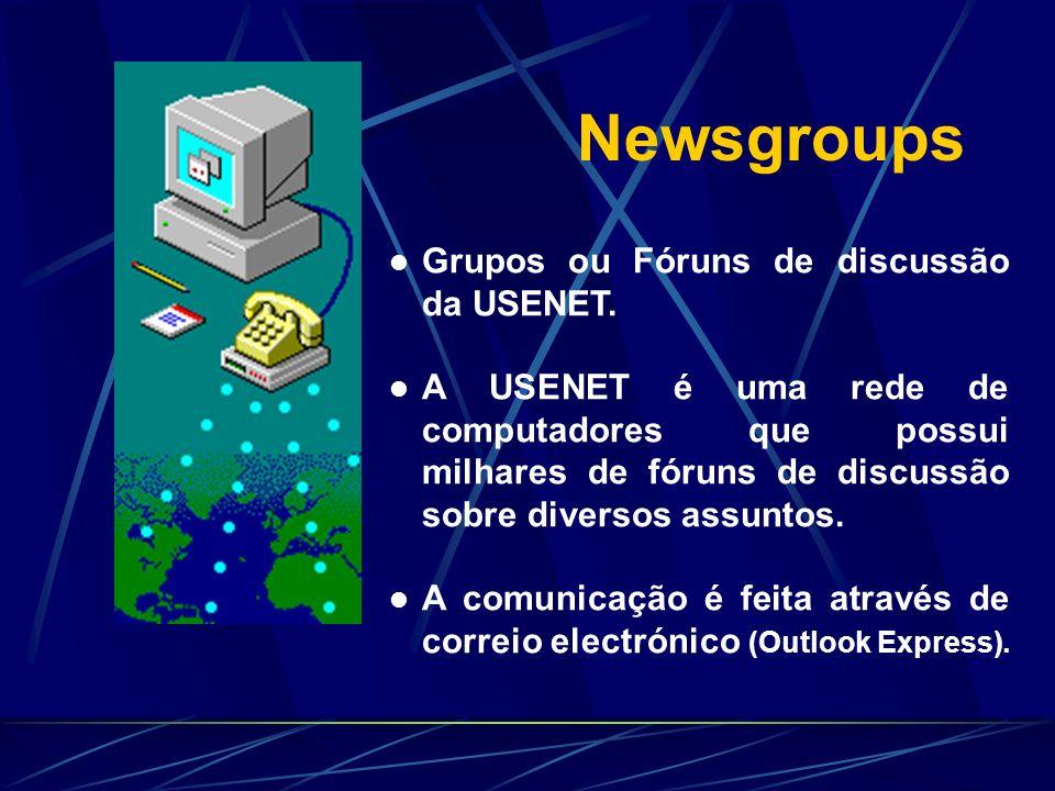 Newsgroups Grupos ou Fóruns de discussão da USENET.