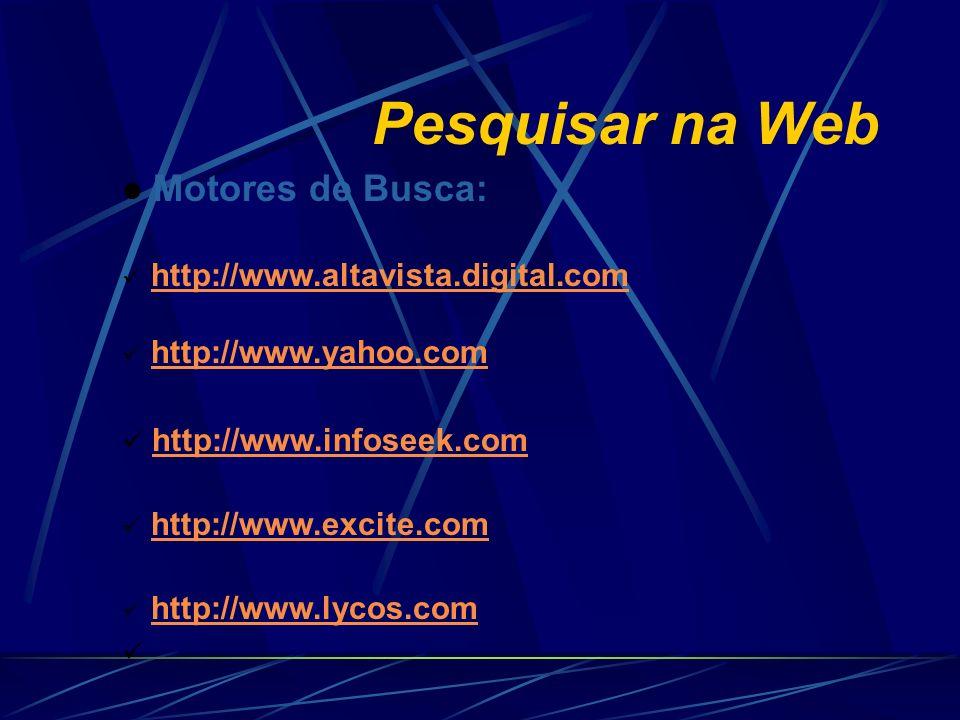 Pesquisar na Web Motores de Busca: http://www.infoseek.com