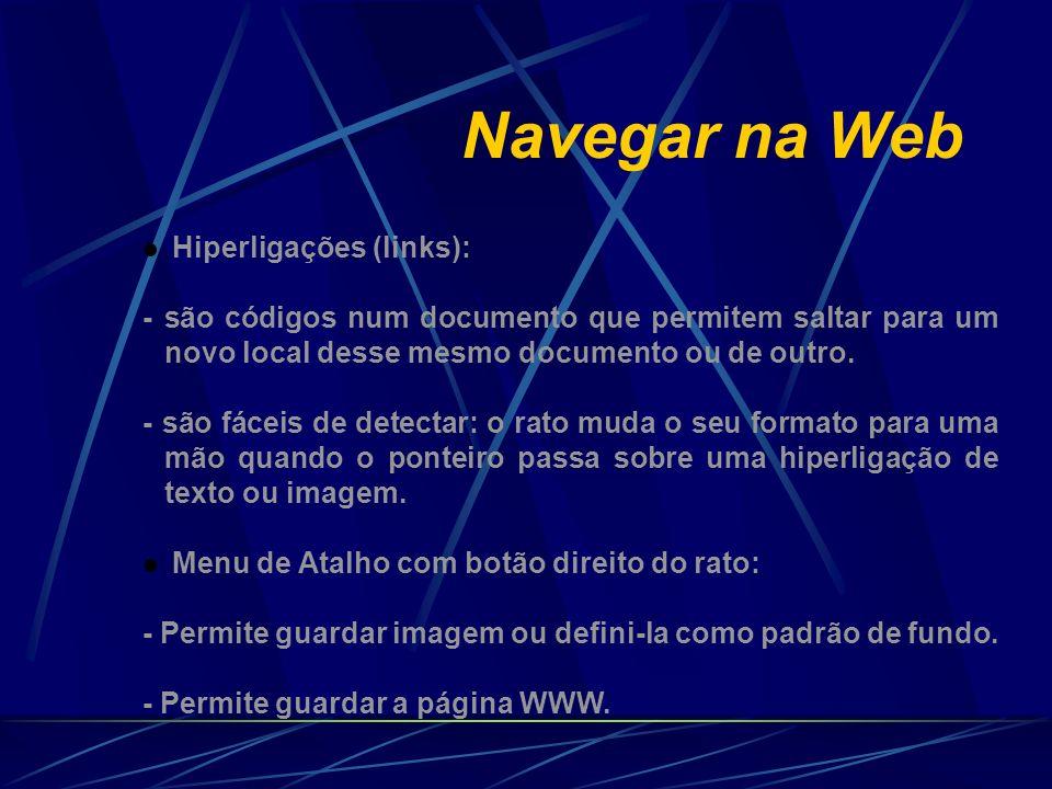 Navegar na Web Hiperligações (links):