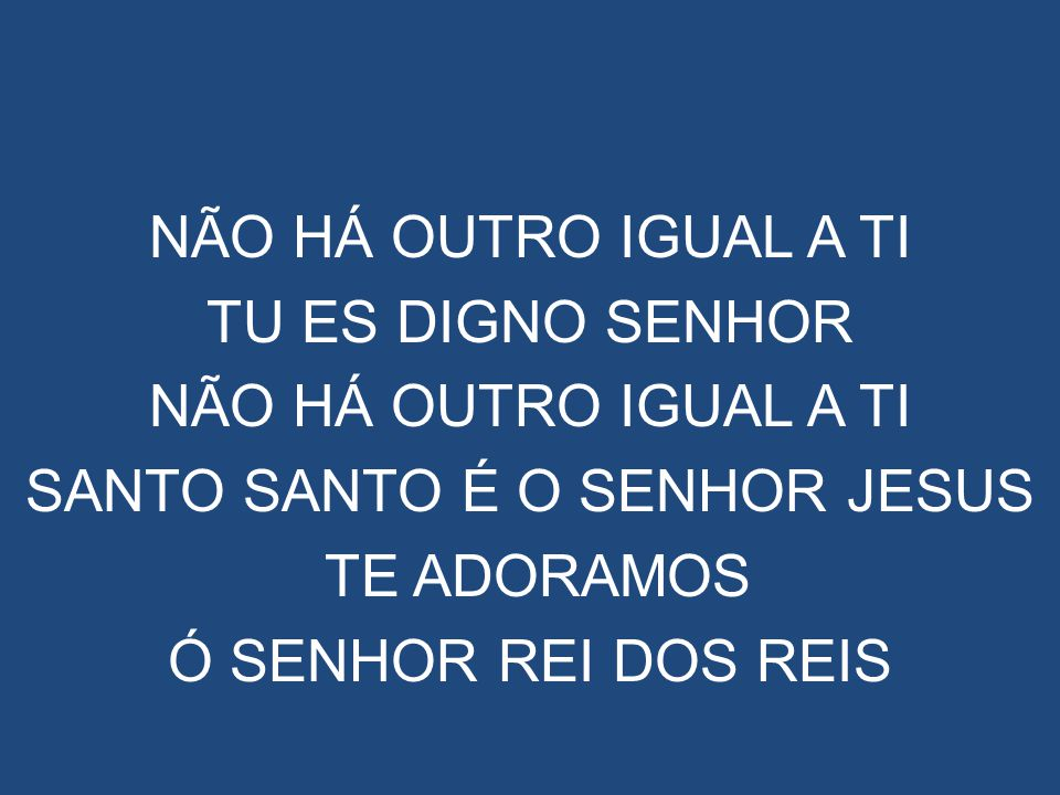 SANTO SANTO É O SENHOR JESUS