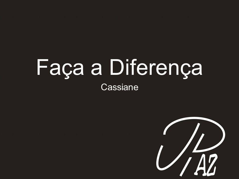 Faça a Diferença Cassiane