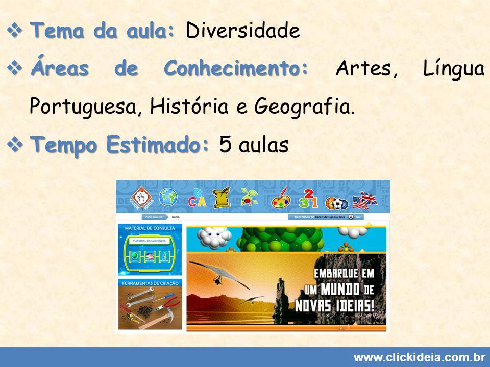 Tempo Estimado: 5 aulas Tema da aula: Diversidade