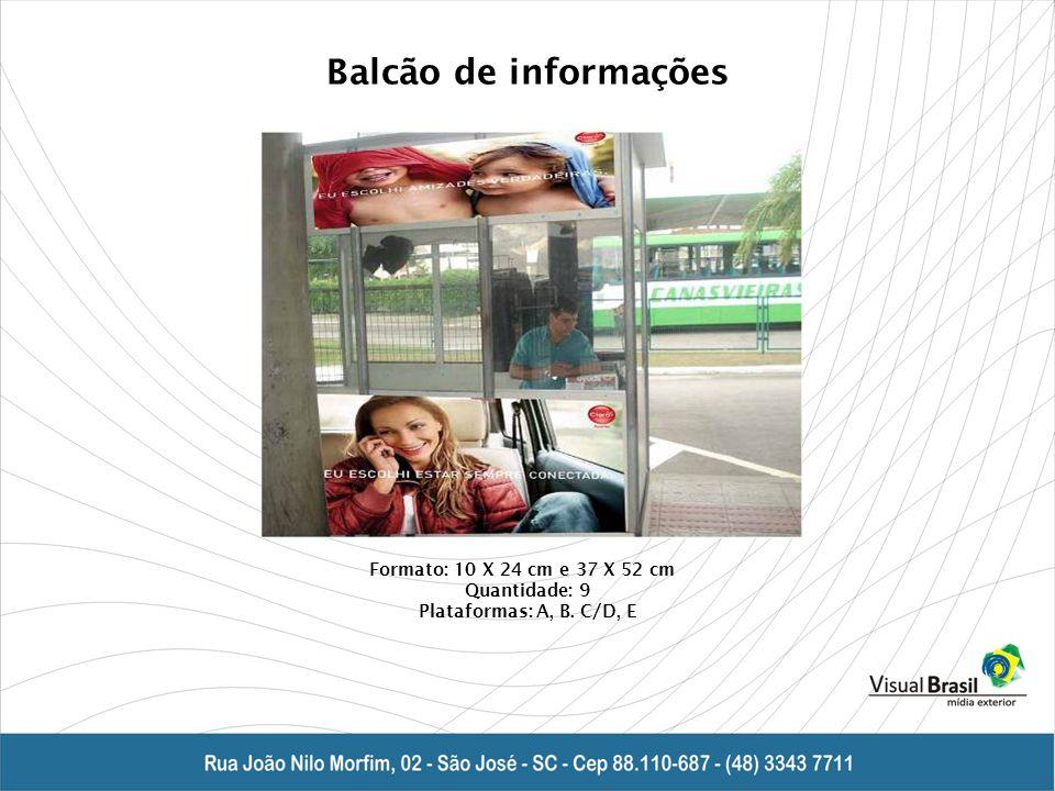 Balcão de informações Formato: 10 X 24 cm e 37 X 52 cm Quantidade: 9