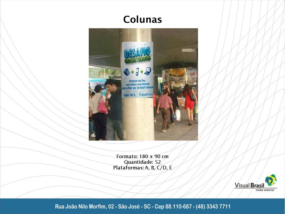 Colunas Formato: 180 x 90 cm Quantidade: 52 Plataformas: A, B, C/D, E