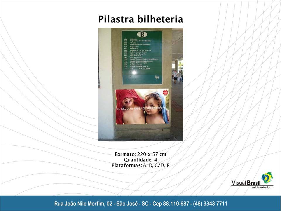 Pilastra bilheteria Formato: 220 x 57 cm Quantidade: 4