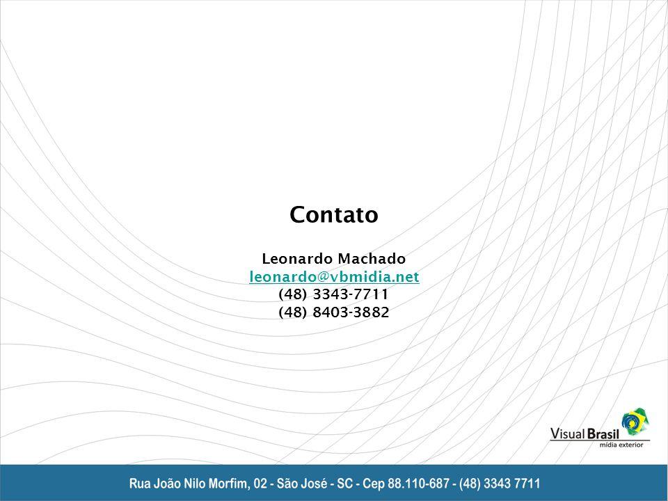 Contato Leonardo Machado leonardo@vbmidia.net (48) 3343-7711