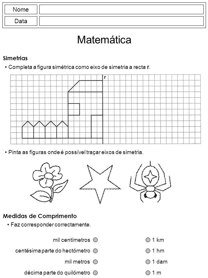 Matemática Nome Data Simetrias Medidas de Comprimento