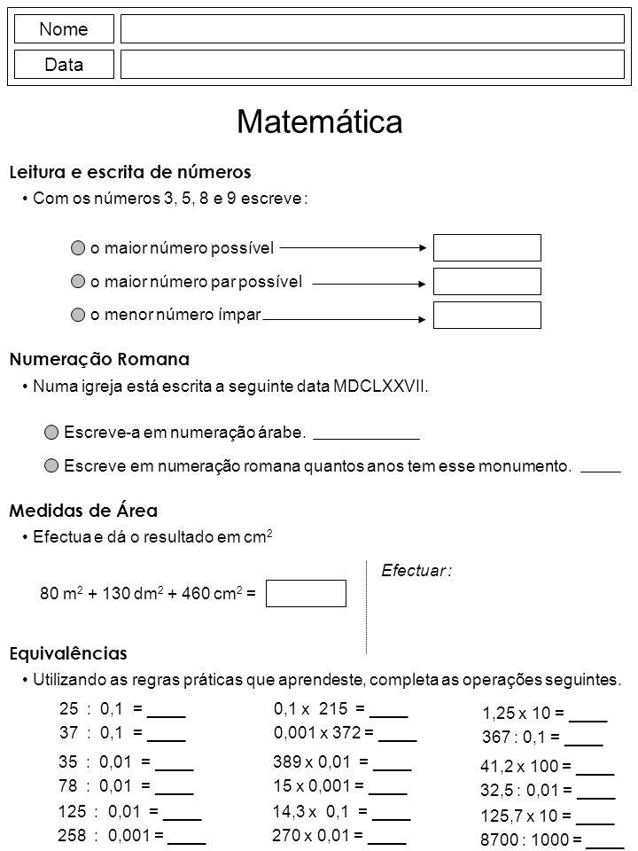 Matemática Nome Data Leitura e escrita de números Numeração Romana