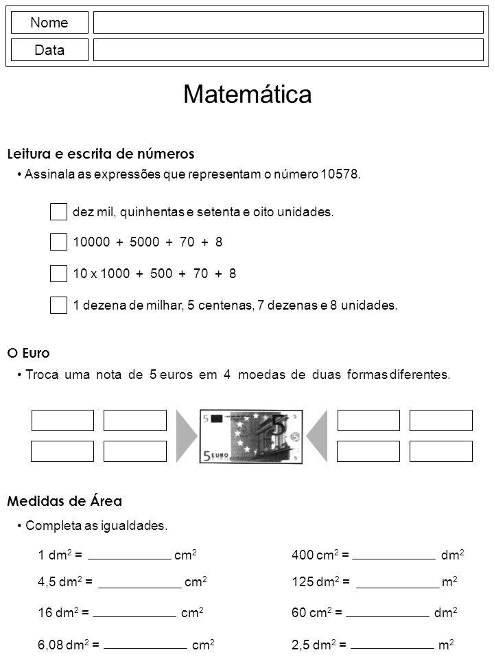 Matemática Nome Data Leitura e escrita de números O Euro