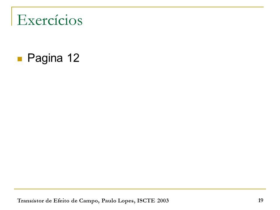 Exercícios Pagina 12 Transístor de Efeito de Campo, Paulo Lopes, ISCTE 2003