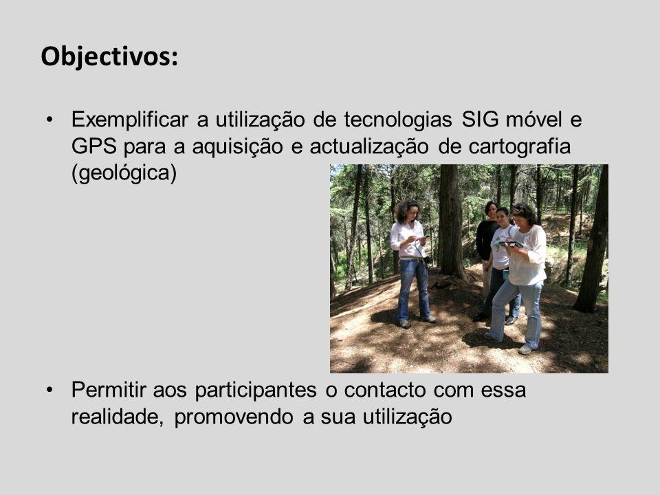 Objectivos: Exemplificar a utilização de tecnologias SIG móvel e GPS para a aquisição e actualização de cartografia (geológica)