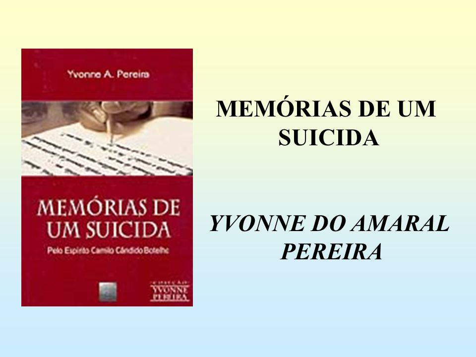 MEMÓRIAS DE UM SUICIDA YVONNE DO AMARAL PEREIRA