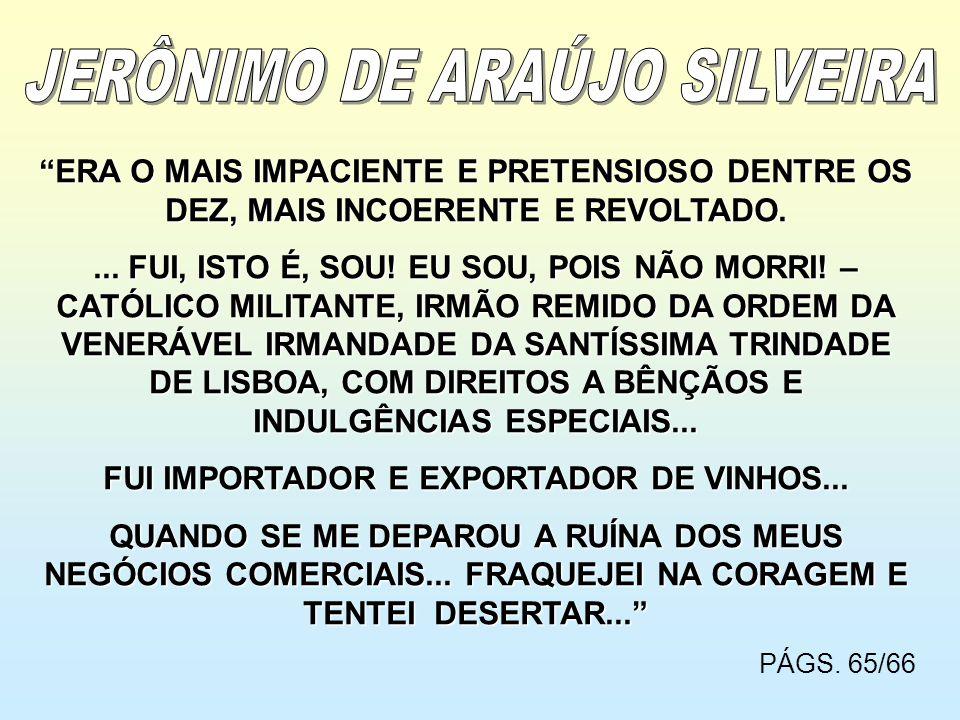 JERÔNIMO DE ARAÚJO SILVEIRA FUI IMPORTADOR E EXPORTADOR DE VINHOS...