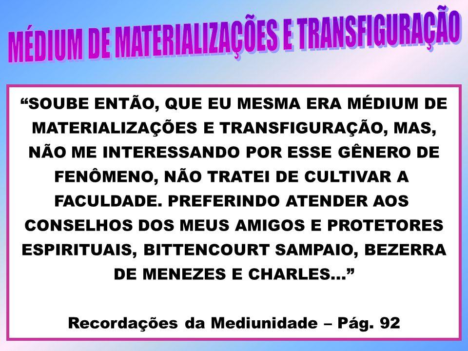 MÉDIUM DE MATERIALIZAÇÕES E TRANSFIGURAÇÃO