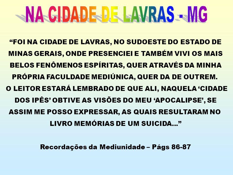 NA CIDADE DE LAVRAS - MG FOI NA CIDADE DE LAVRAS, NO SUDOESTE DO ESTADO DE. MINAS GERAIS, ONDE PRESENCIEI E TAMBÉM VIVI OS MAIS.