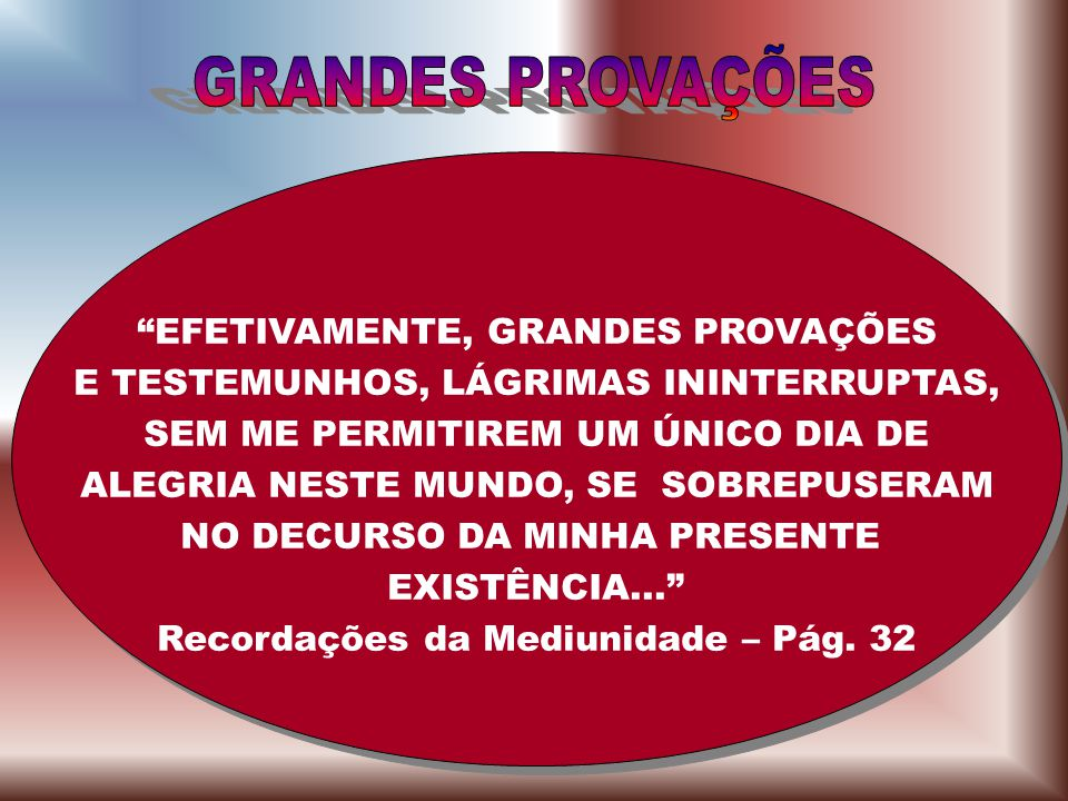 GRANDES PROVAÇÕES EFETIVAMENTE, GRANDES PROVAÇÕES