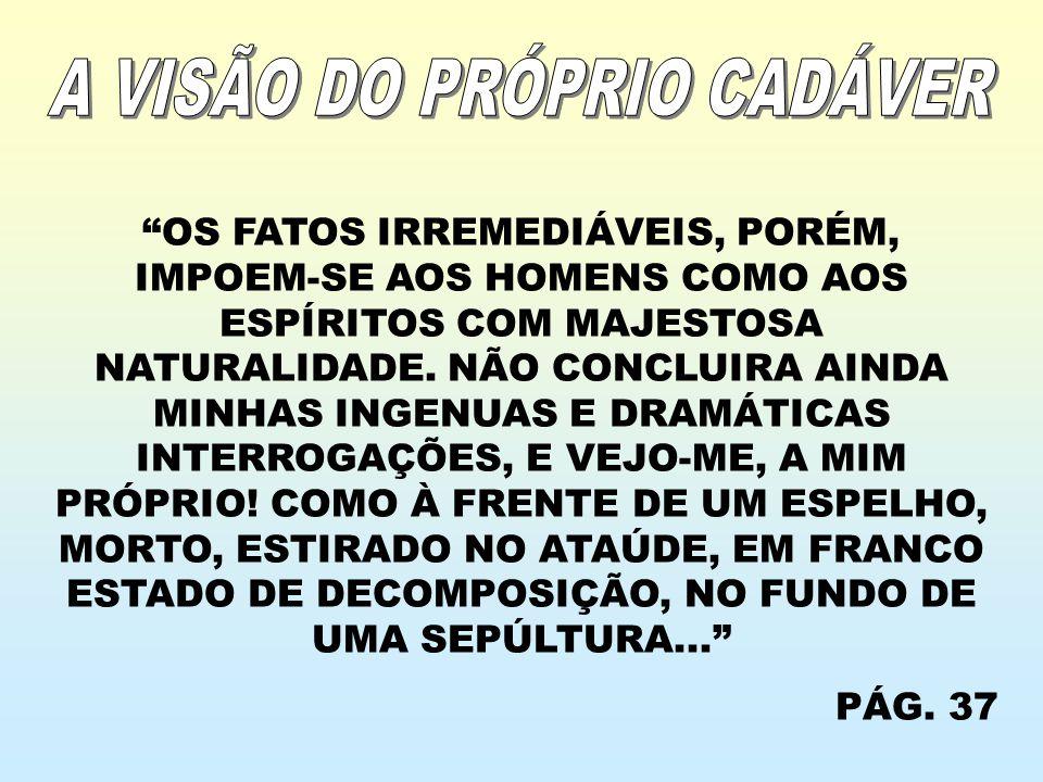 A VISÃO DO PRÓPRIO CADÁVER