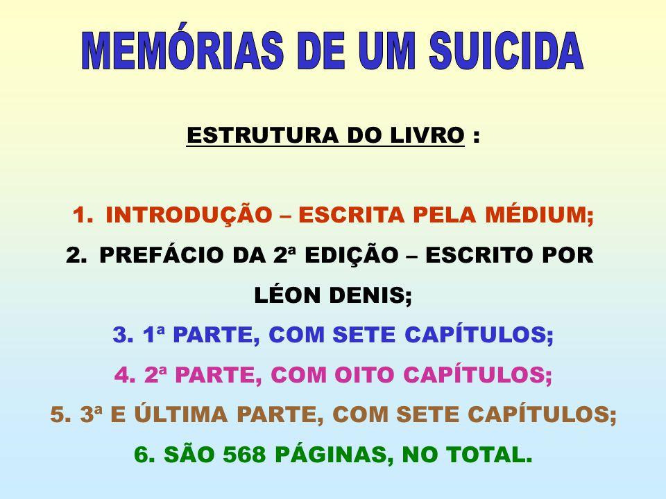 MEMÓRIAS DE UM SUICIDA ESTRUTURA DO LIVRO :