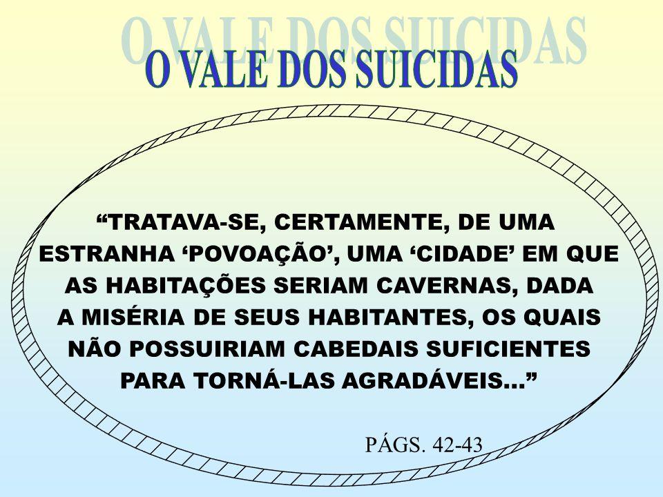 O VALE DOS SUICIDAS TRATAVA-SE, CERTAMENTE, DE UMA